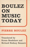 Boulez on Music Today