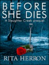 Before She Dies (Slaughter Creek 0.5)