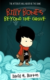 Billy Bones: Beyond the Grave (Billy Bones, #1)