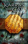 Karras the Cat (Tales from the world of the Noble Dead Saga, #7; Bones of the Earth, #2)