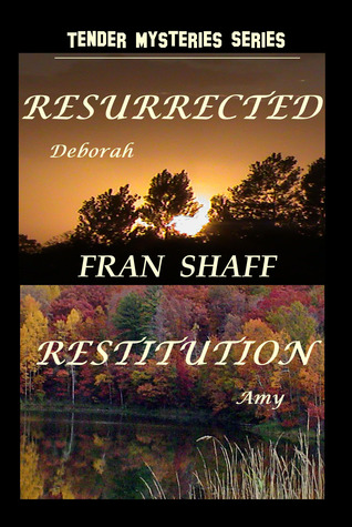 Resurrected, Restitution by Fran Shaff