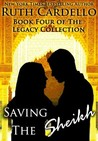 Saving the Sheikh (Legacy Collection, #4)