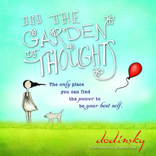 Michelle's Review: In the Garden of Thoughts by Dodinsky (with pictures!)