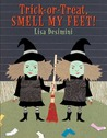 Trick-Or-Treat, Smell My Feet!
