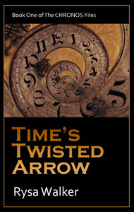 Time's Twisted Arrow (The Chronos Files, #1)