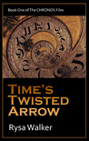 Time's Twisted Arrow by Rysa Walker