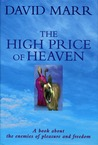 The High Price Of Heaven - A Book About The Enemies Of Pleasure and Freedom