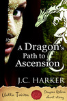 A Dragon's Path to Ascension by Joanna C. Harker