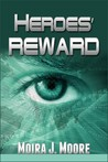 Heroes' Reward by Moira J. Moore