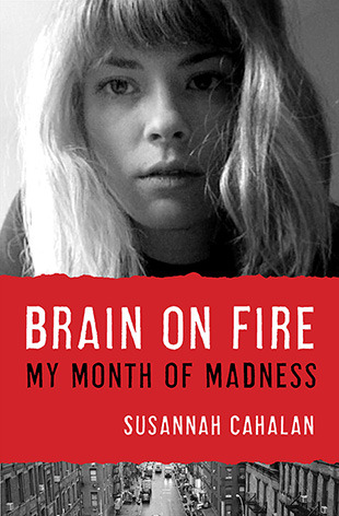 Book cover: Brain on Fire by Susannah Cahalan