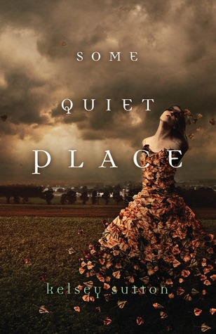 3 Stars: Some Quiet Place by Kelsey Sutton ARC
