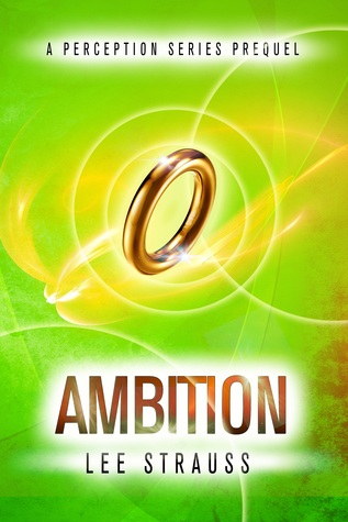 Free download Ambition (The Perception Trilogy #0.5) by Lee Strauss, Elle Strauss PDF