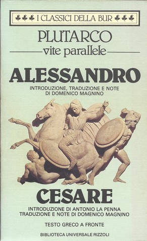 Vite parallele: Alessandro, Cesare  by  Plutarch