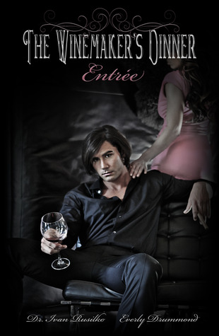 The Winemaker's Dinner: Entrée (The Winemaker's Dinner #2)