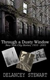 Through a Dusty Window: New York City Stories 1910-2001