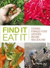 Find It Eat It: Cooking Foraged Food Gathered Around New Zealand
