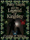 Patty Gayle and the Legend of Kingsley by Cynthia P. Willow