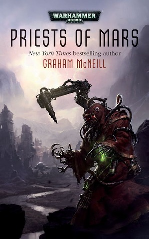 Download Priests of Mars (Adeptus Mechanicus #1) by Graham McNeill PDF