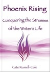 Phoenix Rising: Conquering the Stresses of the Writer's Life