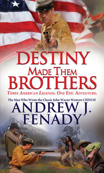 Destiny Made Them Brothers - Andrew Fenady-