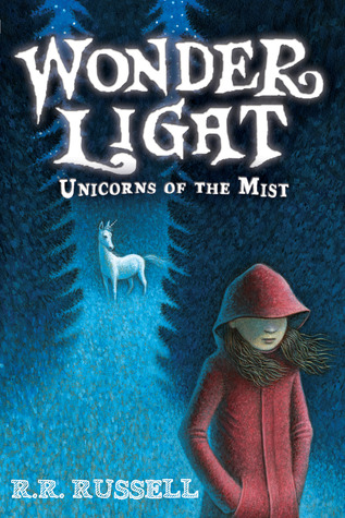 Wonder Light: Unicorns of the Mist (Unicorns of the Mist, #1)