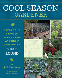 Cool Season Gardener by Bill Thorness