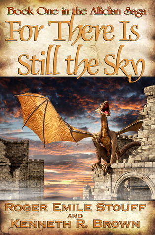 For There Is Still The Sky: Book One of the Allidian Saga