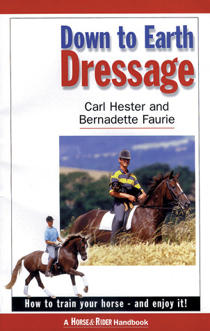 Down to Earth Dressage by Bernadette Faurie