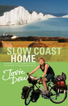 Slow Coast Home: A 5,000-Mile Cycle Journey Around the Shores of England and Wales