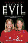 Beyond Evil: Inside the Twisted Mind of Ian Huntley