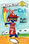 Play Ball! (Pete the Cat: I Can Read)