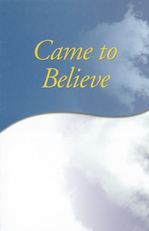 Came to Believe by Alcoholics Anonymous