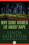Why Some Women Lie About Rape (From The Files Of Linda Fairstein, #6)