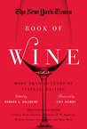 New York Times Book of Wine: The Best Stories on Wine by Eric Asimov, Frank Prial, Howard G. Goldberg, Florence Fabricant, and Many More