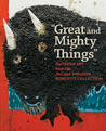 """Great and Mighty Things"": Outsider Art from the Jill and Sheldon Bonovitz Collection"