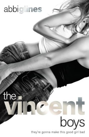 The Vincent Boys: New and uncut (The Vincent Boys, #1)