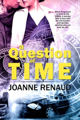 A Question of Time by Joanne Renaud