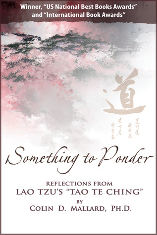 "Something to Ponder: Reflections from Lao Tzu's ""Tao Te Ching"""