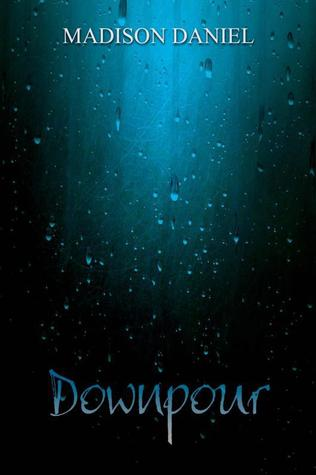 Downpour (Ember, #2)