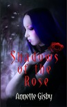 Shadows of the Rose Anniversary Edition by Annette Gisby