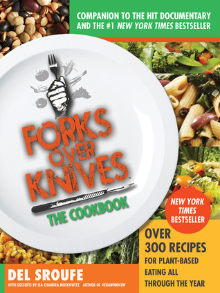 Forks Over KnivesThe Cookbook by Del Sroufe