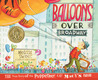 Balloons Over Broadway: The True Story of the Puppeteer of Macy's Parade by Melissa Sweet