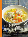 The New Jewish Table: Modern Seasonal Recipes for Traditional Dishes