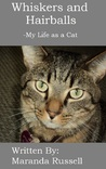 Whiskers and Hairballs: My Life as a Cat