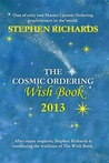 The Cosmic Ordering Wish Book 2013 by Stephen Richards