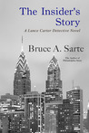 The Insider's Story by Bruce A. Sarte