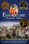 EVANGELINE: PARADISE STOLEN (Volume I and II,  Evangeline, The True Story of the Cajuns)