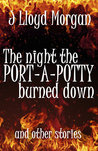 The Night the Port-A-Potty Burned Down and Other Stories