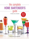 The Complete Home Bartender's Guide