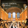 Grand Central Terminal: 100 Years of a New York Landmark: 100 Years of a New York Landmark